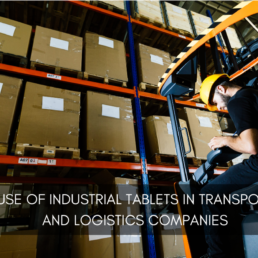 Use of industrial tablets in transport and logistics companies