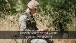 Rugged Tablets PC for Military Defense and Security
